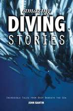 Amazing Diving Stories – Increible Tales from Deep Beneath the Sea 2e