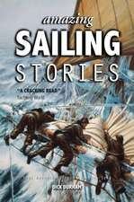 Amazing Sailing Stories – True Adventures from the High Seas 2e