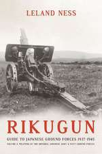 Rikugun:  Weapons of the Imperial Japanese Army & Navy Ground Forces