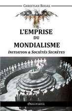 L'Emprise du Mondialisme - Initiation & Sociétés Secrètes