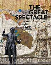 Great Spectacle: The Royal Academy Summer Exhibition 1769-2018
