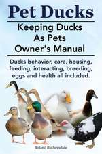 Pet Ducks. Keeping Ducks as Pets Owner's Manual. Ducks Behavior, Care, Housing, Feeding, Interacting, Breeding, Eggs and Health All Included.:  Oh No! My Computer's Acting Weird