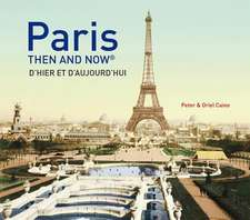 Paris:  Then and Now(r)