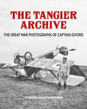 Tangier Archive: The Great War Photographs of Captain Givord