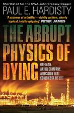 Abrupt Physics of Dying: One Man. An Oil Company. A Decision That Could