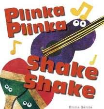 Garcia, E: Plinka Plinka Shake Shake