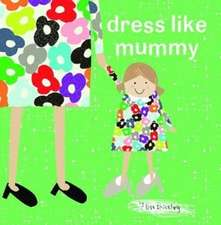 dress like mummy