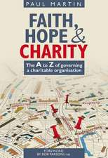 Faith Hope and Charity: The A to Z of Governing a Charitable Organisation