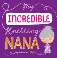 My Incredible Knitting Nana