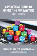 Practical Guide to Marketing for Lawyers