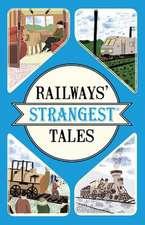Railways' Strangest Tales