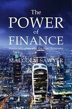 The Power of Finance: Financialization and the Real Economy
