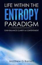 Life Within the Entropy Paradigm