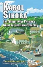 Street-Wise Patients' Guide to Surviving Cancer
