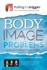 Body Image and Body Dysmorphic Disorder