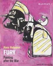Hans Hofmann: FURY: Painting after the War