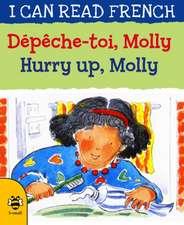 Morton, L: Hurry Up, Molly/Depeche-toi, Molly