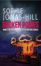 Broken Ponies