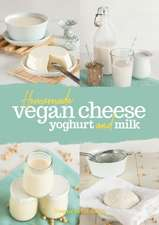 Homemade Vegan Cheese, Yoghurt and Milk