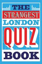 The Strangest Quiz Book: London