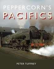 Tuffrey, P: Peppercorn's Pacifics