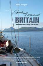 Sailing Around Britain – A Weekend Sailor′s Voyage  in 50 Day Sails
