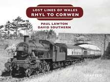 Southern, D: Lost Lines of Wales: Rhyl To Corwen