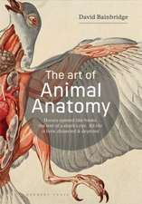 The Art of Animal Anatomy: All life is here, dissected and depicted