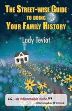 The Street-wise Guide To Doing Your Family History