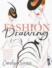 Scrace, C: Fashion Drawing: Inspirational Step-by-Step Illus