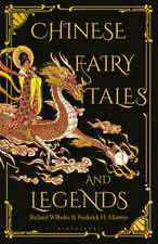 Chinese Fairy Tales and Legends: A Gift Edition of 73 Enchanting Chinese Folk Stories and Fairy Tales