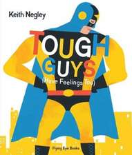 Negley, K: Tough Guys Have Feelings Too (Paperback)