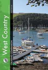 West Country Cruising Companion – A yachtsman`s pilot and cruising guide to ports and harbours from Portland Bill to Padstow, including the Isles