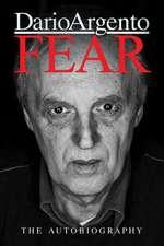 Fear: The Autobiography Of Dario Argento
