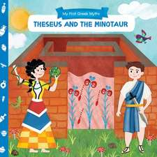 My First Greek Myths: Theseus and the Minotaur