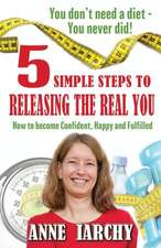 5 Simple Steps to Releasing the Real You