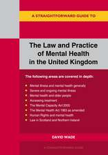 A Straightforward Guide To The Law And Practice Of Mental He Alth In The Uk: Revised Edition 2020