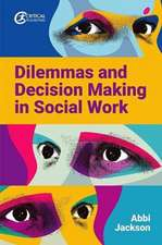Dilemmas and Decision Making in Social Work