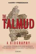 THE TALMUD: A BIOGRPAHY