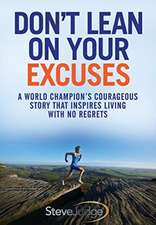 Don't Lean On Your Excuses