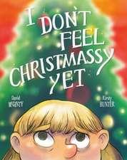 I Don't Feel Christmassy Yet