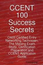 CCENT 100 SUCCESS SECRETS - CI