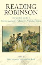 Reading Robinson: Companion Essays to George Robinsons Friendly Mission