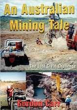 An Australian Mining Tale...the Last Great Challenge