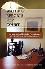Writing Reports for Court:  An International Guide for Psychologists Who Work in the Criminal Jurisdiction