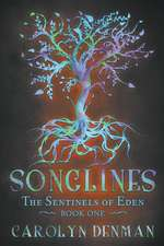 Songlines (The Sentinels of Eden, Book One)