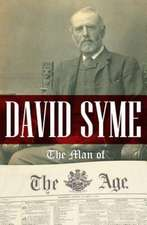 David Syme: Man of The Age (with flaps)