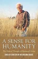 Sense for Humanity: The Ethical Thought of Raimond Gaita