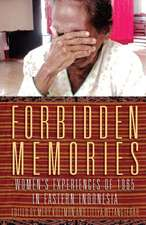 Forbidden Memories: Womens Experiences of 1965 in Eastern Indonesia