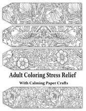 Adult Coloring Stress Relief with Calming Paper Crafts